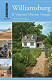 Insiders  Guide® to Williamsburg: And Virginia s Historic Triangle, 17th Edition (Insiders  Guide Series)