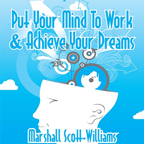 Put Your Mind to Work & Achieve Your Dreams Titelbild