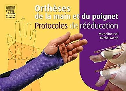 Orthèses de la main et du poignet : Protocoles de rééducation