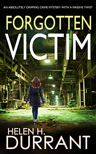 FORGOTTEN VICTIM an absolutely gripping crime mystery with a massive twist (Detective Rachel King Thrillers Book 4) by [HELEN H. DURRANT]