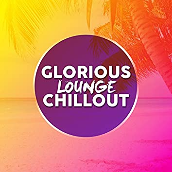 Glorious Lounge Chillout