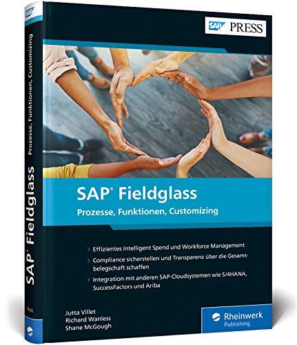 SAP Fieldglass: Personalplanung und Ausgabenmanagement mit dem VMS von SAP – Integration mit SAP S/4HANA, SAP SuccessFactors und SAP Ariba (SAP PRESS)