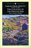 The Country of the Pointed Firs and Other Stories (Penguin Classics)