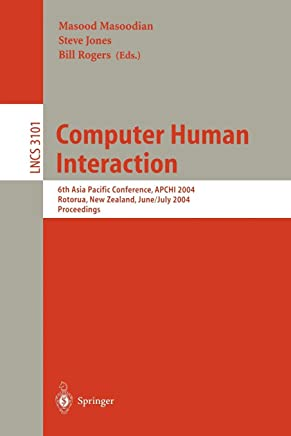 Computer Human Interaction: 6th Asia Pacific Conference, Apchi 2004, Rotorua, New Zealand, June 29-july 2, 2004, Proceedings: 3101