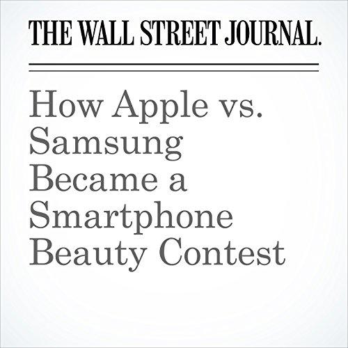 How Apple vs. Samsung Became a Smartphone Beauty Contest copertina