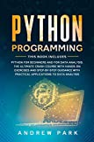 Python Programming: This Book Includes: Python for Beginners and for Data Analysis. The Ultimate Crash Course with Hands-on Exercises, Step-by-Step ... Applications to Data Analysis. (Data Science)