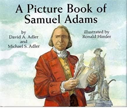[( A Picture Book of Samuel Adams )] [by: David A Adler] [May-2005]