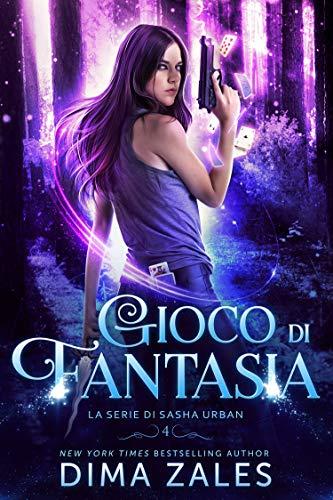 Gioco di Fantasia (La serie di Sasha Urban Vol. 4)
