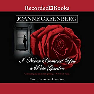 I Never Promised You a Rose Garden                   By:                                                                                                                                 Joanne Greenberg                               Narrated by:                                                                                                                                 Amanda Leigh Cobb                      Length: 9 hrs and 26 mins     39 ratings     Overall 4.5
