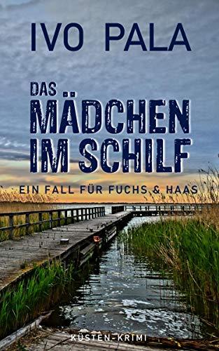 Ein Fall für Fuchs & Haas: Das Mädchen im Schilf - Krimi (German Edition)