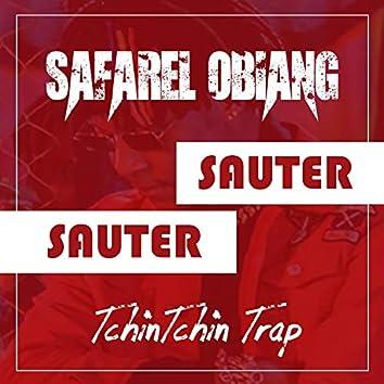 Sauter Sauter (Tchin Tchin Trap)