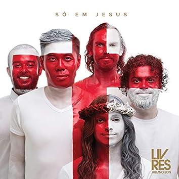 Só em Jesus