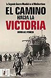El camino hacia la victoria: La Segunda Guerra Mundial en el Mediterráneo