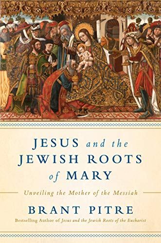 Jesus and the Jewish Roots of Mary: Unveiling the Mother of the Messiah (English Edition)