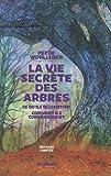 La Vie secrète des arbres - Edition limitée