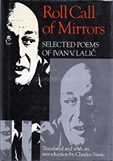 Roll Call of Mirrors: Selected Poems of Ivan V. Lalic (Wesleyan Poetry in Translation)