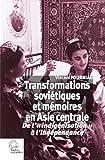 Transformations soviétiques et mémoires en Asie centrale - De l'indigénisation à l'indépendance