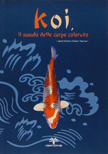 Koi, il mondo delle carpe colorate