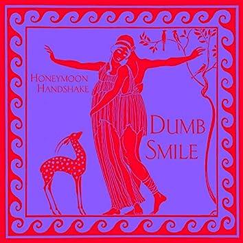 Dumb Smile