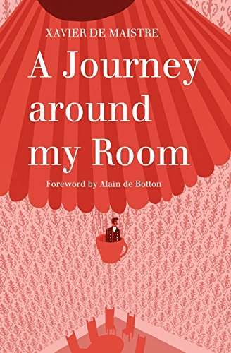 A Journey Around My Room: And a Nocturnal Expedition Around My Room (Alma Classics)