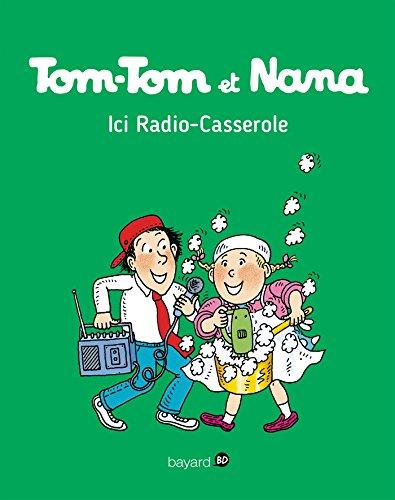 Tom-Tom et Nana, Tome 11 : Ici radio casserole (French Edition)