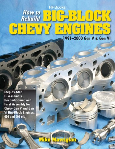 How to Rebuild Big-Block Chevy Engines, 1991-2000 Gen V & Gen VIHP1550: Disassembly, Reconditioning and Final Assembly for Chevy Gen V and Gen VI Big-Block Engines, 454 and 502 cid