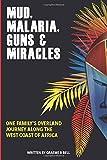 Mud, Malaria, Guns & Miracles