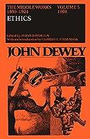 John Dewey: The Middle Works, 1899-1924; 1908 (John Dewey the Middle Works, 1899-1924)