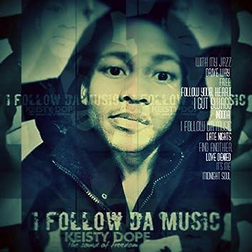 I Follow Da Music