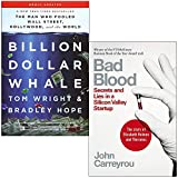 Billion Dollar Whale By Tom Wright, Bradley Hope & Bad Blood Secrets and Lies in a Silicon Valley Startup By John Carreyrou 2 Books Collection Set