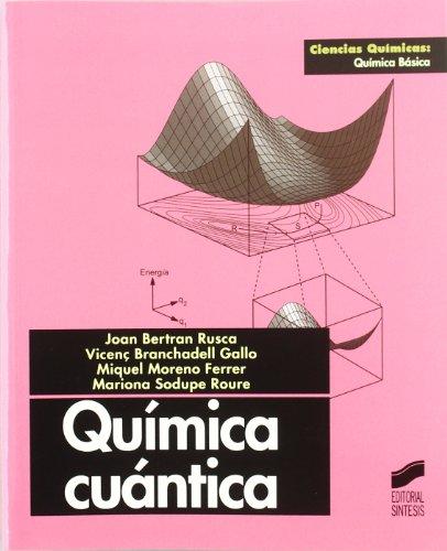 Química cuántica: 10 (Ciencias químicas. Química básica)