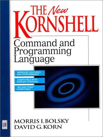 The New KornShell Command And Programming Language (2nd Edition)