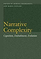 Narrative Complexity: Cognition, Embodiment, Evolution (Frontiers of Narrative)