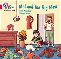 Mel and the Big Mess: Band 01b/Pink B (Collins Big Cat Phonics for Letters and Sounds)