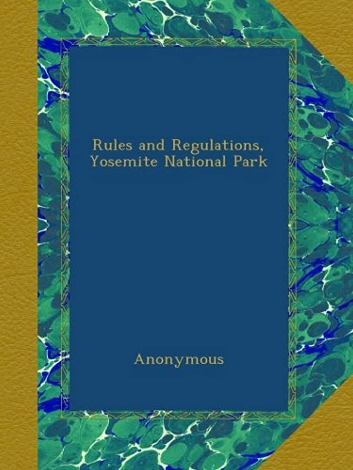 悩む定義するしかしながらRules and Regulations, Yosemite National Park