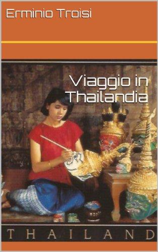 Viaggio in Thailandia (Dall' Inferno al Paradiso Vol. 1)