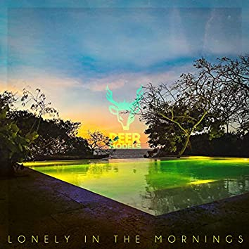 Lonely in the Mornings