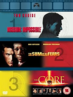 Mission Impossible/The Sum Of All Fears/The Core