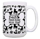 French Bulldog Dog Gifts Best French Bulldog Mom Ever Bone Pattern French Bulldog Gifts for Dogs Gift 15-oz Coffee Mug Tea Cup 15oz Bone Pattern