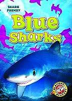 Blue Sharks (Shark Frenzy: Blastoff Readers. Level 3)