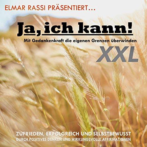 Elmar Rassi präsentiert... Ja, ich kann! Mit Gedankenkraft die eigenen Grenzen überwinden XXL. Erweiterte Neuauflage Titelbild