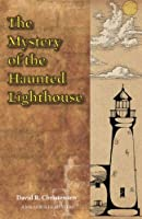 The Mystery of the Haunted Lighthouse (Millerville Mysteries)