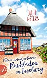 Mein wunderbarer Buchladen am Inselweg: Roman (Friekes Buchladen, Band 1) - Julie Peters