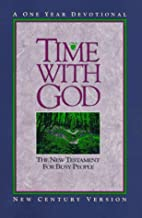 Time With God: The New Testament for Busy People: A One Year Devotional (New Century Version)