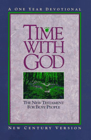 Compare Textbook Prices for Time With God: The New Testament for Busy People: A One Year Devotional New Century Version  ISBN 9780849934100 by Word Bibles
