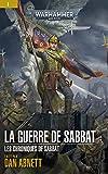 La Guerre de Sabbat (Les Chroniques de Sabbat: Warhammer 40,000 t. 1) (French Edition)...