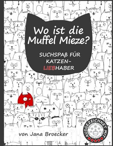 Wo ist die Muffel Mieze?: - Suchspaß für Katzenliebhaber