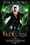 Fae Curse: Yew Queen Book One (English Edition)