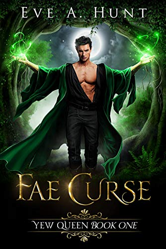 Amazon.com: Fae Curse: Yew Queen Book One eBook: Hunt, Eve A ...