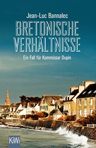 Bretonische Verhältnisse: Kommissar Dupins erster Fall (Kommissar Dupin ermittelt, Band 1)